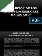 Evolucion de Los Procesadores AMD