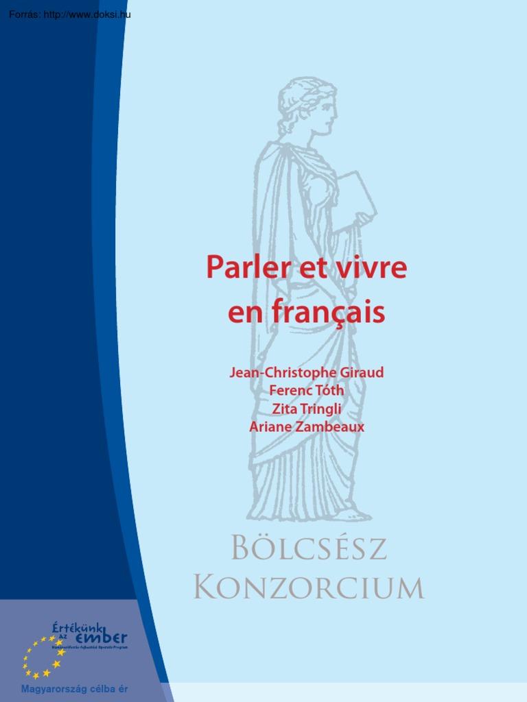 Jean-Christophe Giraud - Parler Et Vivre en Francais (2006, 157 Oldal) eea96da23811