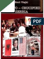Kosovo - Crucified Serbia-emil Vlajk