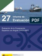 27 Evaluación de la Cooperación Española con Angola (2002-2007)