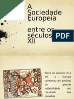 A Sociedade Europeia entre os Séc IX a XII