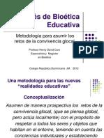 COMITES DE BIOÉTICA EDUCATIVA HENRY CARO  13 Mayo 2012