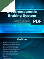 Electromagnetic Braking System