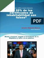 El 20% de Los Certificados de Inhabitabilidad Son Falsos