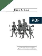 Frank Viola - UMA NOVA VISÃO DA IGREJA COMO FAMÍLIA