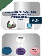 Landasan Falsafah Dan Teori Teknologi Pembelajaran