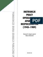 INSTRUKCJE PRACY OPERACYJNEJ APARATU BEZPIECZEŃSTWA (1945–1989)