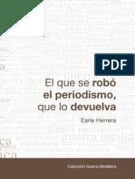 El que se robó el periodismo, que lo devuelva (Earle Herrera)