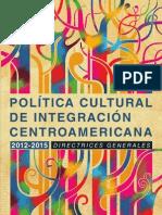 Política Cultural de Integración Centroamericana (2012-2015 CECC-SICA)
