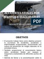 Accidentes Fatales Por Equipos y Maquinarias