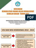 01_Kebijakan Rehabilitasi RK Rusak Berat Tahun 2012