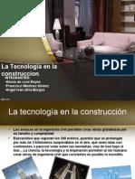 La Tecnologia en La Construccion