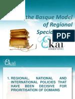 ON THE BASQUE MODEL OF REGIONAL SPECIALISATION (En) SOBRE EL MODELO VASCO DE ESPECIALIZACIÓN REGIONAL (En) ESKUALDEKO ESPEZIALIZAZIORAKO EUSKAL EREDUA (Eus)