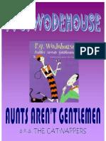 P. G. Wodehouse - Aunts Aren't Gentlemen (Jeeves & Wooster)