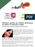 Estudante paulista que ofendeu Nordestinos no Twitter é condenada a prisão