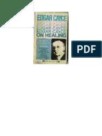 Edgar Cayce - On Healing