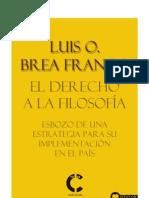 Luis O. Brea Franco - El derecho a la filosofía_Ebook(vfr)
