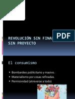 Revolución sin finalidad y sin proyecto