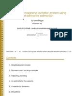 Control of a MLS Using Fast Derivative Estimation