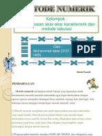 Persamaan Akar-Akar Karakteristik Dan Metode Tabulasi (Muhammad Iqbal Dan Siddiq Purnomo)
