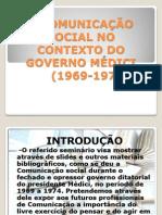 A COMUNICAÇÃO SOCIAL NO CONTEXTO DO GOVERNO MÉDICI