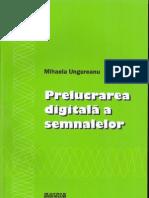 M. Ungureanu - Prelucrarea Digitala a Semnalelor