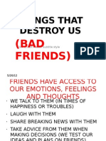 Things That Destroy Us- Bad Friends