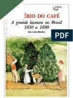 Império do Café - A Grande Lavoura no Brasil 1850-1890