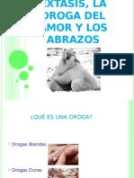 Extasis, La Droga Del Amor y Los