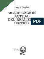 Significacion Actual Del Realismo Critico. LUKACS, Georg