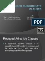 Reduced Subordinate Clauses