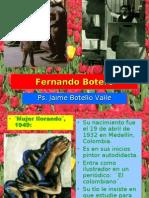 Fernando Botero. Ps. Jaime Botello Valle.