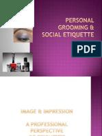 Personal Grooming & Social Etiquette