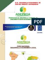 Foro Nacional -Agencia para el Desarrollo Económico  de la Provincia del Oriente  Antioqueño  (ADEPROA) Propiciando el desarrollo humano y el crecimiento socio económico local.