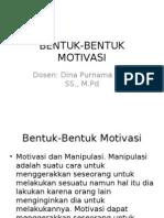 BENTUK-BENTUK MOTIVASI