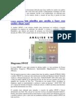 A Análise SWOT é uma ferramenta utilizada para fazer análise de cenário