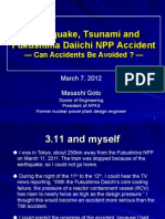 Earthquake, Tsunami andFukushima Daiichi NPP Accident— Can Accidents Be Avoided  —March 7, 2012Masashi GotoDoctor of EngineeringPresident of APASFormer nuclear power plant design engineer