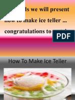 How to Make Ice Teller