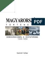 Gyarmati György - Magyarország története 20. - Demokráciából a diktatúrába 1945-1956