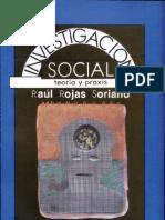 Raul Rojas Soriano-Investigacion Social Teoria y Praxis