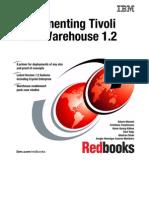 Implementing Tivoli Data Warehouse v 1.2 Sg247100