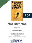 Foge Nicky, Foge