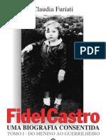 7558 - Fidel Castro - Uma Biografia Consent Ida - Tomo i - Do Menino Ao Guerrilheiro - Claudia Fur