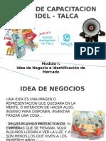 TALLER de CAPACITACION (Idea de Negocio e Identificacion de Mercado) Modulo I