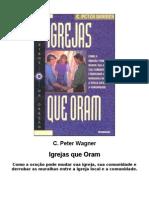 C. Peter Wagner - Igrejas Que Oram