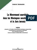 Le Mouvement Anarchiste dans les Montagnes Neuchateloises et le Jura Bernois (CHARLES THOMANN, 1947)