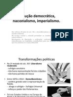 Evolução democrática, nacionalismo, imperialismo