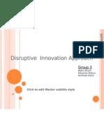 Disruptive Approach