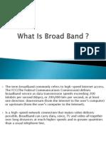 Broadband-Randa and Maha