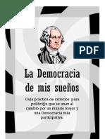 LA DEMOCRACIA DE MIS SUEÑOS (guía práctica para polític@s del nuevo paradigma)